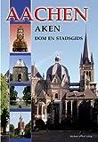 Aachen - Aken - Dom en Stadsgids: Niederländische Ausgabe - Ines Dickmann