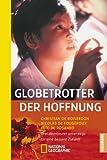 Globetrotter der Hoffnung - Christian de Boisredon