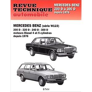 Revue Technique Automobile Mercedes-Benz (série W 123 Diesel) «200 D», «220 D», «240 D», «300 D»