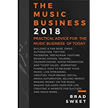 The Music Business 2018: Practical Advise for the Music Business of Today (English Edition)