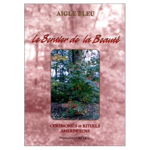 Le Sentier de la beauté : Cérémonies et rituels amérindiens