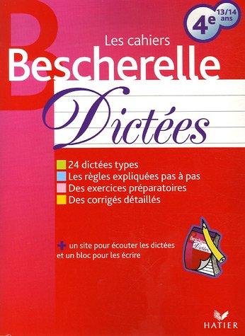 Les Cahiers Bescherelle: Dictees 4e 13/14 Ans par Hélène Maggiori-Kalnin