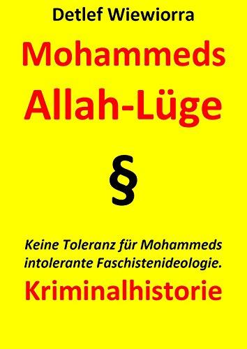 Mohammeds Allah-Lüge: Keine Toleranz für Mohammeds intolerante Faschistenideologie