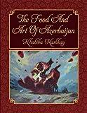The Food and Art of Azerbaijan