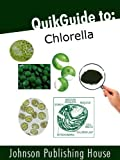QuikGuide to:  Chlorella (English Edition)