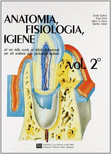 Anatomia, fisiologia, igiene. Per le Scuole superiori: 2