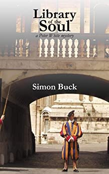 Library of the Soul (A Peter White mystery) (English Edition) di [Buck, Simon]