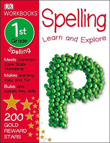 DK Workbooks: Spelling, First Grade: Learn and Explore