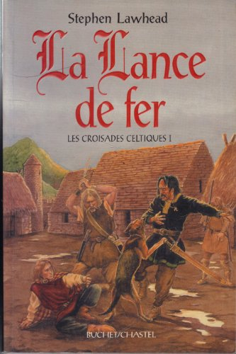 Les croisades celtiques Tome 1 : La lance de fer