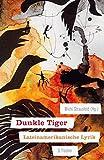 Dunkle Tiger: Lateinamerikanische Lyrik