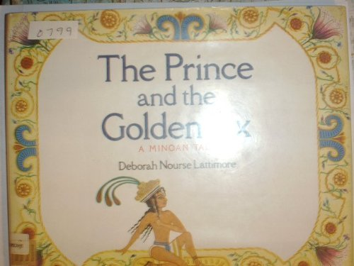 The Prince and the Golden Ax: A Minoan Tale by Deborah Nourse Lattimore (1988-08-01)