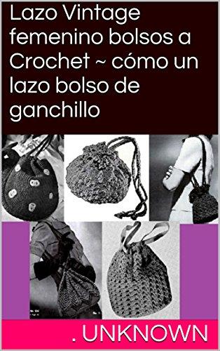 Lazo Vintage femenino bolsos a Crochet ~ cómo un lazo bolso ...