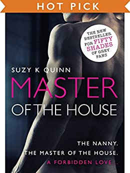 Master of the House - a simmering forbidden romance (Bestselling Devoted Series Book 1) by [Quinn, Suzy K]