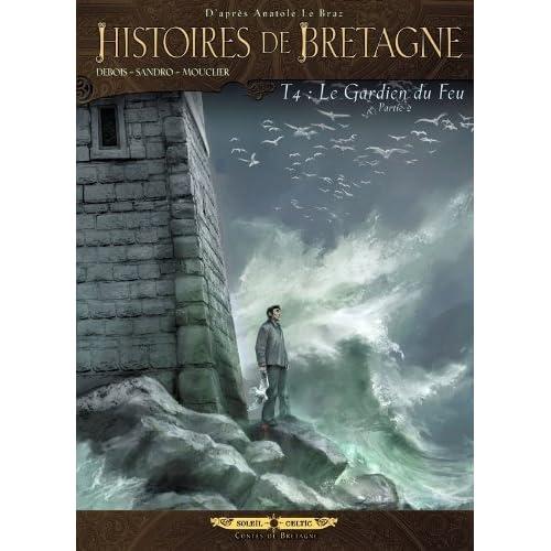 Histoires de Bretagne T04: Le gardien du feu 2ème partie