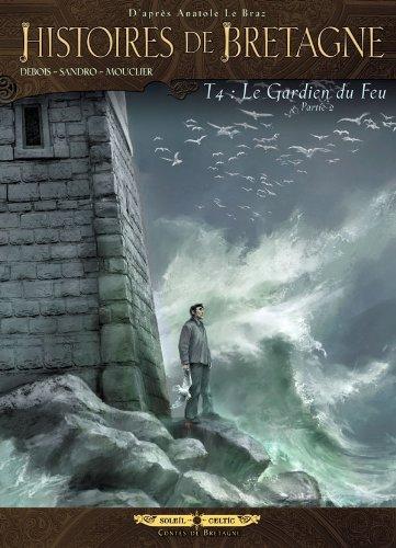 Histoires de Bretagne T04: Le gardien du feu 2ème partie par Sandro Masin
