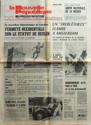 NOUVELLE REPUBLIQUE (LA) [No 9917] du 10/05/1977 - LE MARATHON DIPLOMATIQUE DE LONDRES - FERMETE OCCIDENTALE SUR LE STATUT DE BERLIN - UN TROIS ETOILES FLAMBE A AMSTERDAM - GOUVERNEMENT - RPR FACE A FACE SUR LA TAXE PROFESSIONNELLE - 32 ANS APRES - LES ALLIES L'ALLEMAGNE ET LE JAPON PAR GUERIN - LE RALLYE RETRO AUX CHAMPS-ELYSEES - LE CARDINAL MARTY POSE 3 QUESTIONS A L'ABBE DUCAUD-BOURGET par Collectif