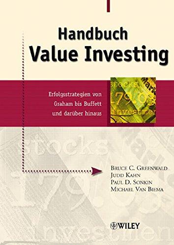 Handbuch Value Investing: Erfolgsstrategien von Graham bis Buffett und darüber hinaus: Erfolgsstrategien Von Graham Bis Buffett Und Daruber Hinaus