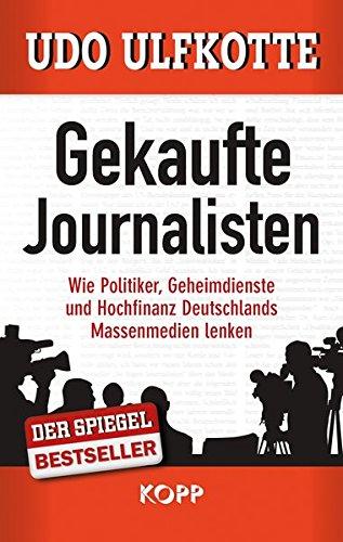 """""""Gekaufte Journalisten"""" von Udo Ulfkotte"""