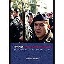 Turkey and the War on Terror: 'For Forty Years We Fought Alone' (Contemporary Security Studies) by Andrew Mango (2005-08-04)