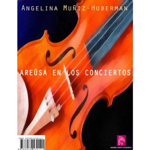 Areúsa en los conciertos por Angelina  Muñiz-Huberman