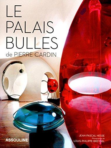 Le Palais Bulles de Pierre Cardin par Jean-pascal Hesse