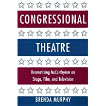 Congressional Theatre: Dramatizing McCarthyism on Stage, Film, and Television (Cambridge Studies in American Theatre and Drama) by Brenda Murphy (2003-11-13)
