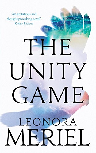The Unity Game by [Meriel, Leonora]
