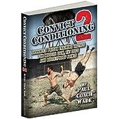 """Convict Conditioning 2, by Paul """"Coach"""" Wade - Fortgeschrittene Trainingsstrategien aus dem Gefängnis für Muskelzuwachs, Fettabbau und kugelsichere Bauchmuskeln"""