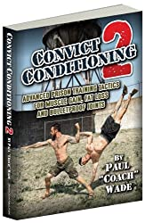 Convict Conditioning 2, by Paul