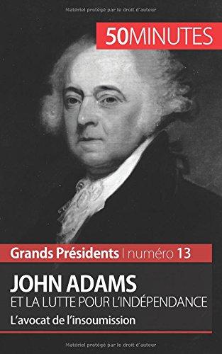 John Adams et la lutte pour l'indpendance: Lavocat de linsoumission