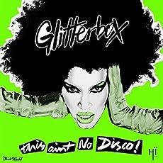 Glitterbox-This Ain'T No Disco