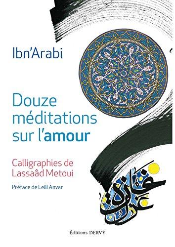 Douze méditations sur l'amour par Ibn 'Arabi