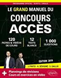 Le Grand Manuel du concours ACCES (écrits + oraux) - 120 fiches, 12 tests, 1000 questions + corrigés en vidéo - Édition 2019