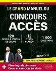 Le Grand Manuel du concours ACCES (écrits + oraux) 120 fiches, 12 tests, 1000 questions + corrigés en vidéo - Édition 2019