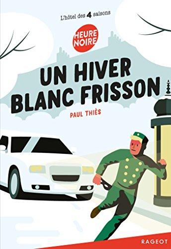 Un hiver blanc frisson: L'hôtel des quatre saisons