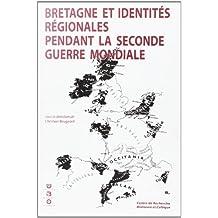 BRETAGNE ET IDENTITES REGIONALES PENDANT LA 2E GUERRE
