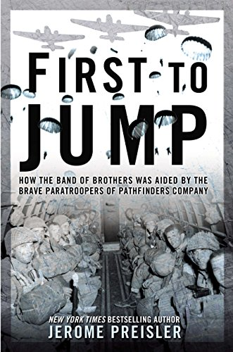 First to Jump: How the Band of Brothers was Aided by the Brave Paratroopers of Pathfinders Com pany (Band Marine Special 20,)