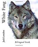White Fang: Bilingual book (Learn French by Reading)