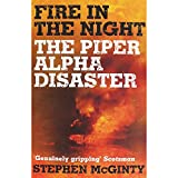 Fire In The Night - The Piper Apha Disaster