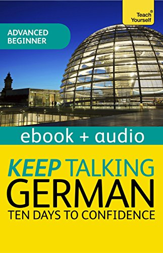 Keep Talking German Audio Course - Ten Days to Confidence: Enhanced Edition (Teach Yourself Audio eBooks) (English Edition)