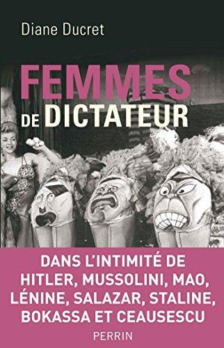 Femmes de dictateur par Diane DUCRET