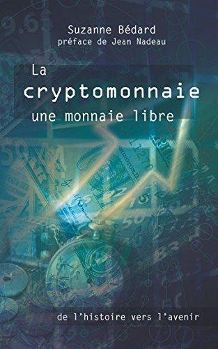La cryptomonnaie une monnaie libre: de l'histoire vers l'avenir