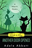 Witch Is Why Another Door Opened (A Witch P.I. Mystery, Band 15)
