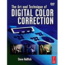[(The Art and Technique of Digital Color Correction )] [Author: Steve Hullfish] [Feb-2008]