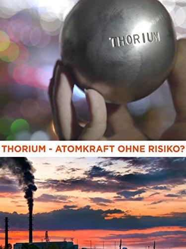 Thorium: Atomkraft ohne Risiko? [dt./OV] - Sachen Physik Die