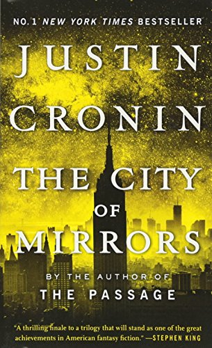 The Passage Trilogy 3. The City of Mirrors: A Novel
