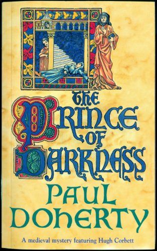The Prince of Darkness (Hugh Corbett Mysteries, Book 5): A gripping medieval mystery of intrigue and espionage (English Edition) por Paul Doherty
