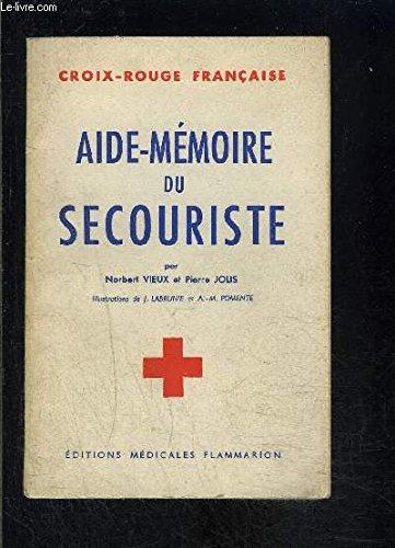 AIDE MEMOIRE DU SECOURISTE / CROIX ROUGE FRANCAISE