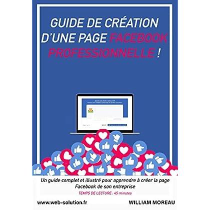 GUIDE COMPLET POUR CONSTRUIRE SA PAGE FACEBOOK PROFESSIONNELLE EN 2019 ! LIVRE Facebook Marketing et conseils