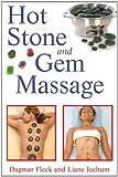 By Dagmar Fleck - Hot Stone and Gem Massage (Tra)